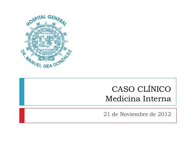 CASO CLÍNICOMedicina Interna21 de Noviembre de 2012