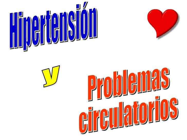 Hipertensión  y  Problemas circulatorios