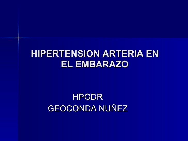 HIPERTENSION ARTERIA EN EL EMBARAZO HPGDR GEOCONDA NUÑEZ