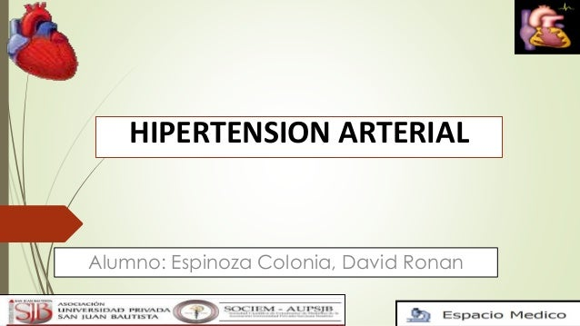 HIPERTENSION ARTERIAL Alumno: Espinoza Colonia, David Ronan