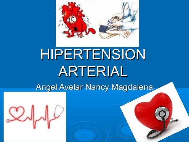 Angel Avelar Nancy MagdalenaAngel Avelar Nancy MagdalenaHIPERTENSIONHIPERTENSIONARTERIALARTERIAL