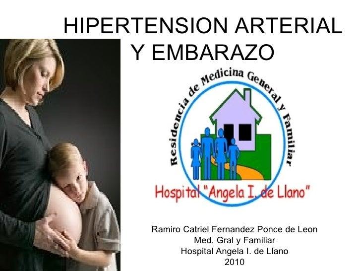HIPERTENSION ARTERIAL     Y EMBARAZO      Ramiro Catriel Fernandez Ponce de Leon               Med. Gral y Familiar       ...