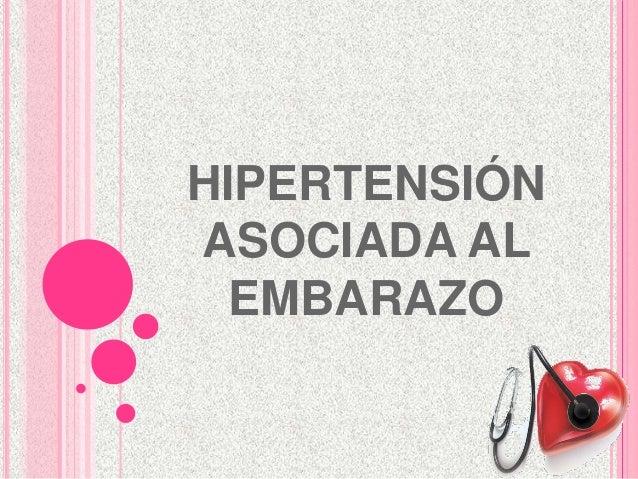 HIPERTENSIÓN ASOCIADA AL EMBARAZO