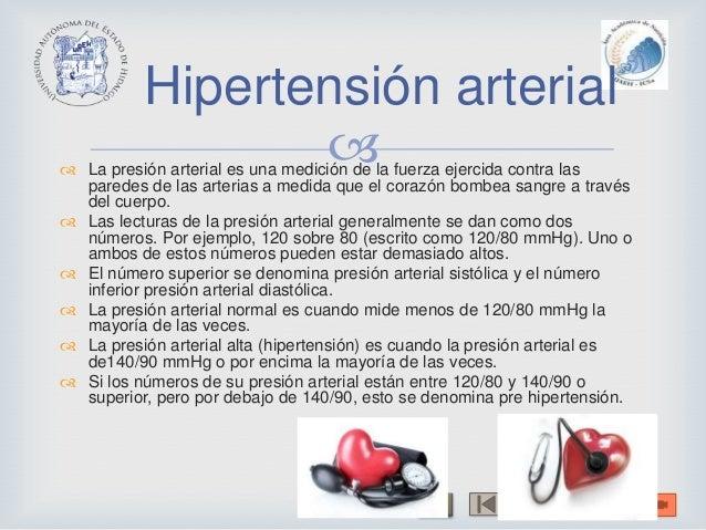  La presión arterial es una medición de la fuerza ejercida contra lasparedes de las arterias a medida que el corazón bom...