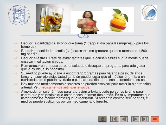  Reducir la cantidad de alcohol que toma (1 trago al día para las mujeres, 2 para loshombres). Reducir la cantidad de s...