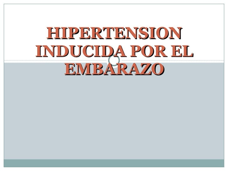 HIPERTENSION INDUCIDA POR EL EMBARAZO