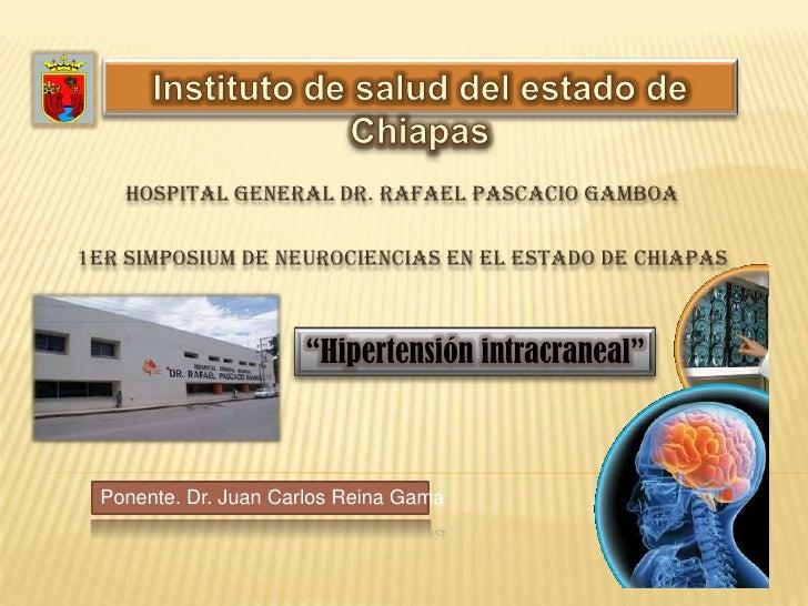 Instituto de salud del estado de Chiapas<br />Hospital General Dr. Rafael Pascacio Gamboa<br />1er simposium de neurocienc...