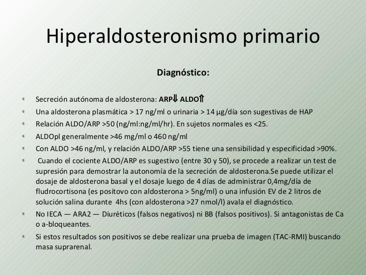 Hiperaldosteronismo primario                                        Diagnóstico:q    Secreción autónoma de aldosterona: AR...