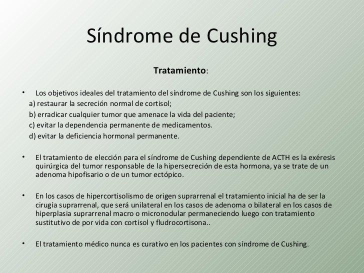 Síndrome de Cushing                                          Tratamiento:•     Los objetivos ideales del tratamiento del s...