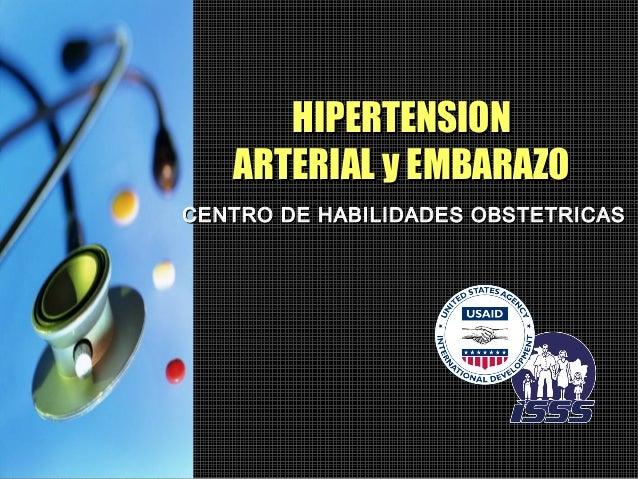 HIPERTENSION   ARTERIAL y EMBARAZOCENTRO DE HABILIDADES OBSTETRICAS