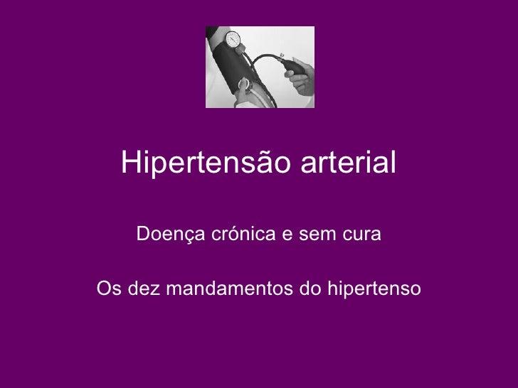 Hipertensão arterial Doença crónica e sem cura Os dez mandamentos do hipertenso