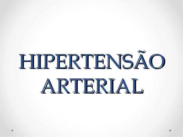 HIPERTENSÃOHIPERTENSÃO ARTERIALARTERIAL