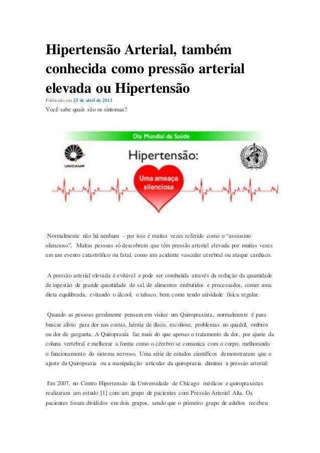 Hipertensão Arterial, tambémconhecida como pressão arterialelevada ou HipertensãoPublicado em 25 de abril de 2013Você sabe...