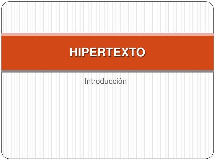 Introducción<br />HIPERTEXTO<br />