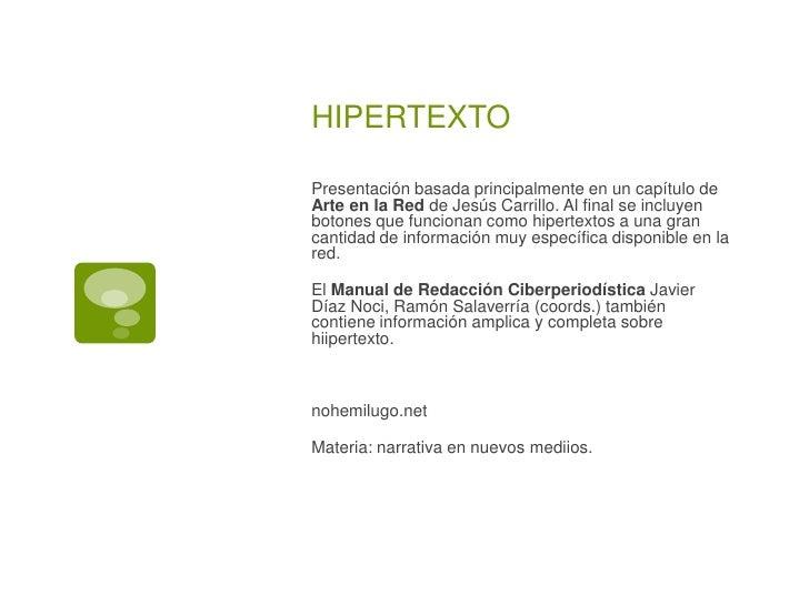 HIPERTEXTO  Presentación basada principalmente en un capítulo de Arte en la Red de Jesús Carrillo. Al final se incluyen bo...