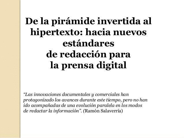 """De la pirámide invertida al hipertexto: hacia nuevos estándares de redacción para la prensa digital """"Las innovaciones docu..."""