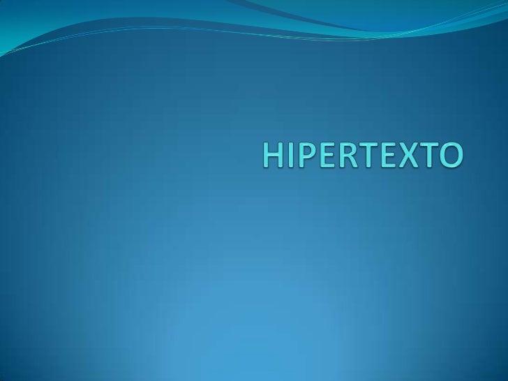                                                                HISTORIA    La idea original de hipertexto se debe a Vanne...