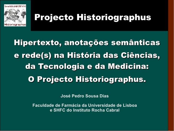 Projecto Historiographus Hipertexto, anotações semânticas e rede(s) na História das Ciências, da Tecnologia e da Medicina:...
