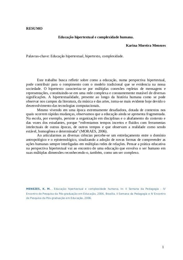 RESUMOEducação hipertextual e complexidade humana.Karina Moreira MenezesPalavras-chave: Educação hipertextual, hipertexto,...