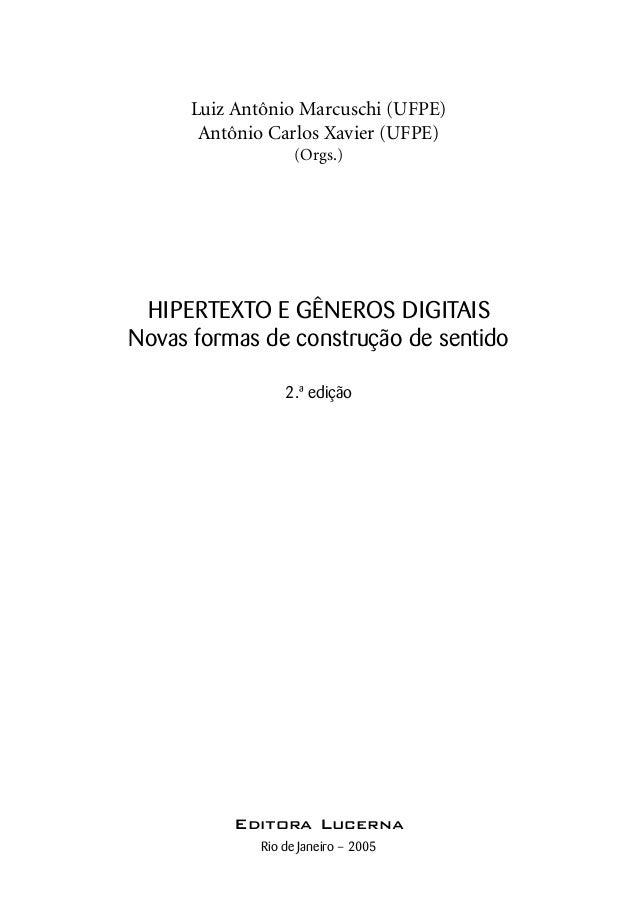 Luiz Antônio Marcuschi (UFPE)       Antônio Carlos Xavier (UFPE)                   (Orgs.) HIPERTEXTO E GÊNEROS DIGITAISNo...