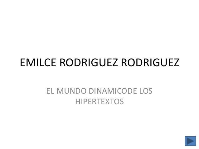 EMILCE RODRIGUEZ RODRIGUEZEL MUNDO DINAMICODE LOSHIPERTEXTOS