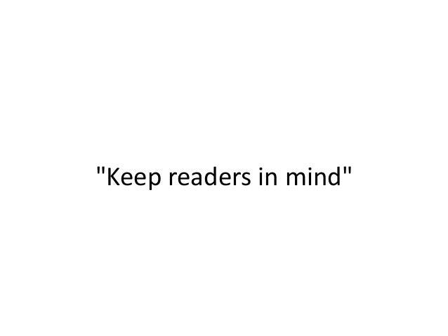 """""""Keep readers in mind"""""""