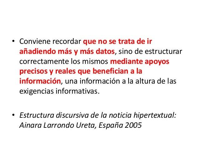 • Conviene recordar que no se trata de ir añadiendo más y más datos, sino de estructurar correctamente los mismos mediante...
