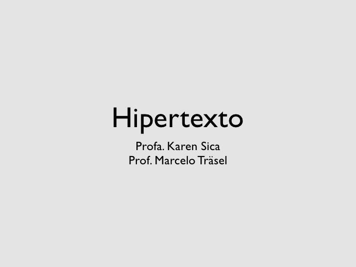 Hipertexto  Profa. Karen Sica Prof. Marcelo Träsel
