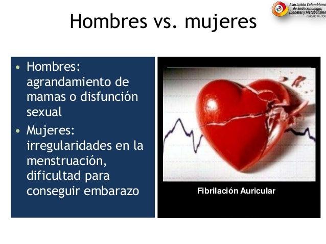 Hombres vs. mujeres • Hombres: agrandamiento de mamas o disfunción sexual • Mujeres: irregularidades en la menstruación, d...