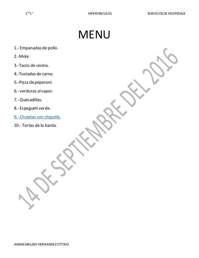 """1°""""L"""" HIPERVINCULOS SERVICIOSDE HOSPEDAJE AIRAMMALENY HERNANDEZOTTINO 1.- Empanadas de pollo. 2.-Mole. 3.-Tacos de cecina...."""