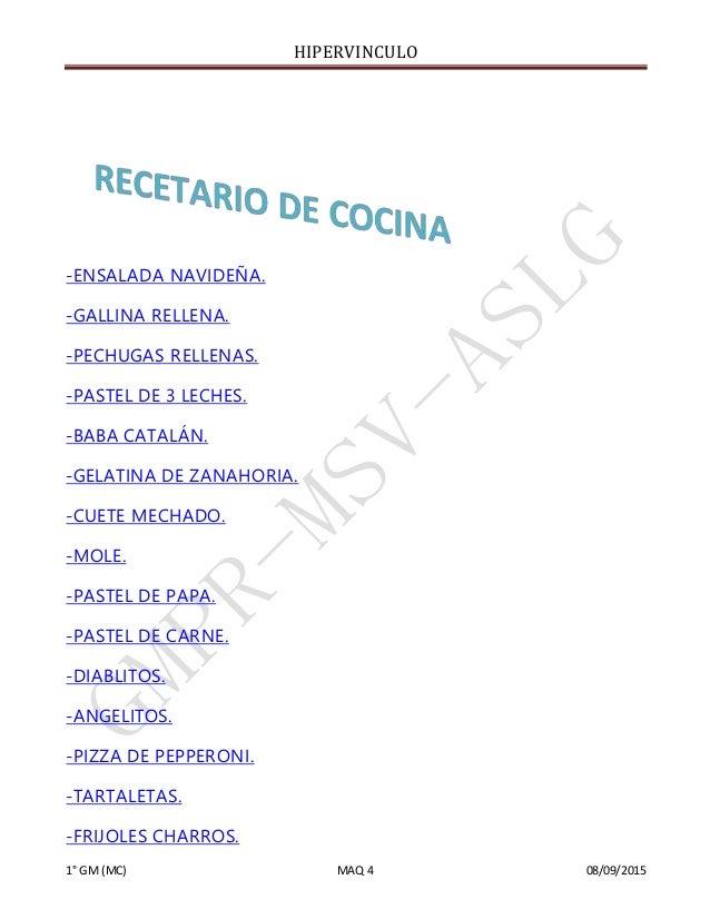 HIPERVINCULO 1° GM(MC) MAQ 4 08/09/2015 -ENSALADA NAVIDEÑA. -GALLINA RELLENA. -PECHUGAS RELLENAS. -PASTEL DE 3 LECHES. -BA...