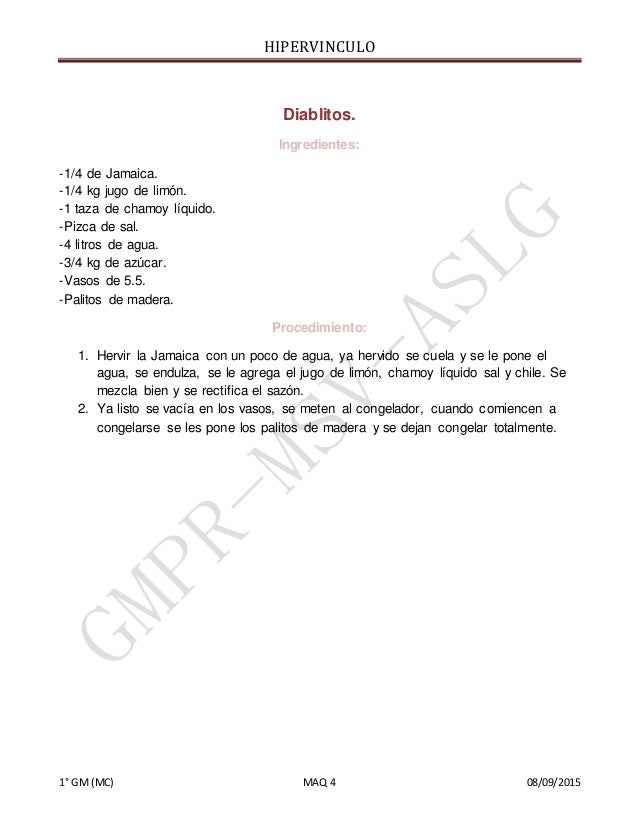 HIPERVINCULO 1° GM(MC) MAQ 4 08/09/2015 Diablitos. Ingredientes: -1/4 de Jamaica. -1/4 kg jugo de limón. -1 taza de chamoy...