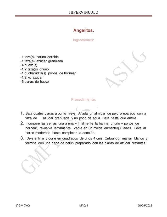 HIPERVINCULO 1° GM(MC) MAQ 4 08/09/2015 Angelitos. Ingredientes: -1 taza(s) harina cernida -1 taza(s) azúcar granulada -4 ...