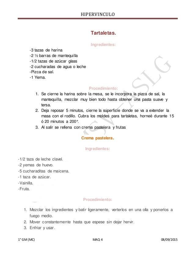 HIPERVINCULO 1° GM(MC) MAQ 4 08/09/2015 Tartaletas. Ingredientes: -3 tazas de harina -2 ½ barras de mantequilla -1/2 tazas...