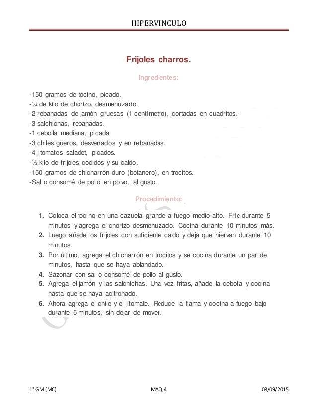 HIPERVINCULO 1° GM(MC) MAQ 4 08/09/2015 Frijoles charros. Ingredientes: -150 gramos de tocino, picado. -¼ de kilo de chori...