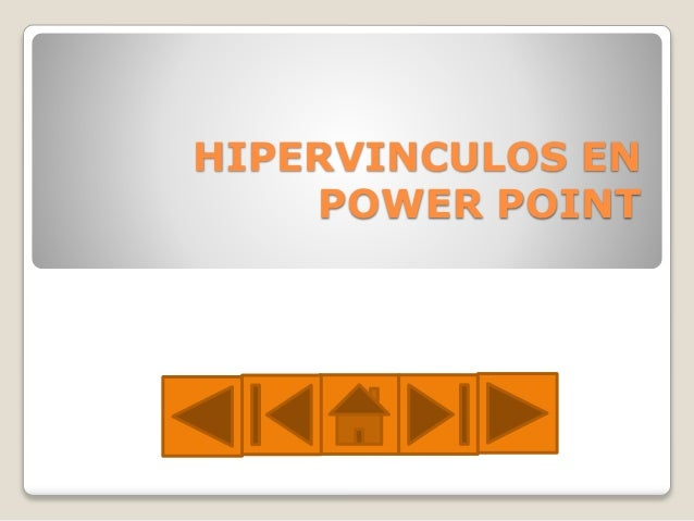 HIPERVINCULOS EN POWER POINT