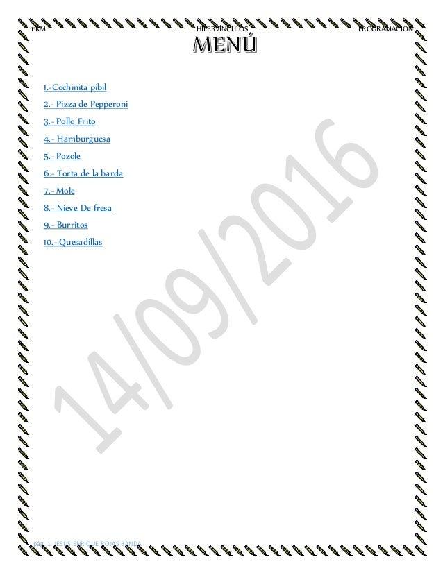 1°KM HIPERVÍNCULOS PROGRAMACIÓN pág. 1 JESUS ENRIQUE ROJAS BANDA 1.-Cochinita pibil 2.- Pizza de Pepperoni 3.- Pollo Frito...