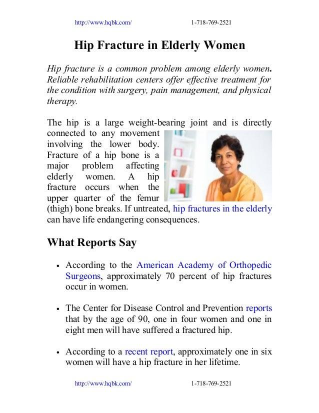http://www.hqbk.com/  1-718-769-2521  Hip Fracture in Elderly Women Hip fracture is a common problem among elderly women. ...