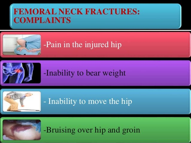 FEMORAL NECK FRACTURES: MANAGEMENT Fall/injury to hip Emergency/Clinic X –rays & Necessary tests