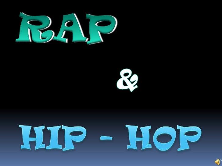 RAP <br />&<br />HIP - HOP<br />