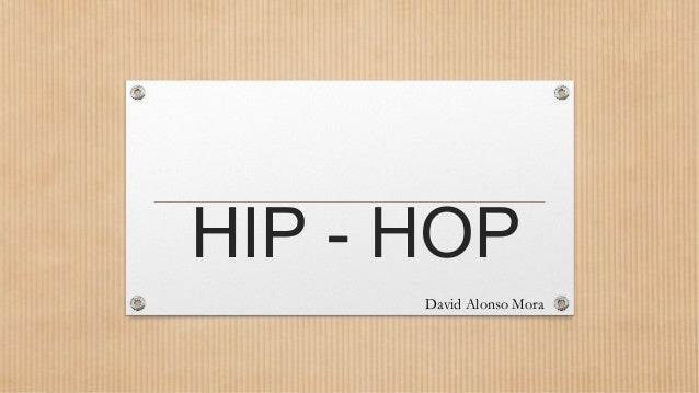 HIP - HOP      David Alonso Mora