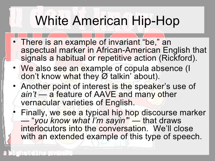 hip hop nation language Hip hop is inherently political, the language is political it uses language as a weapon not a weapon to violate or not a weapon to offend, but a weapon that pushes the envelope that provokes people, makes people think todd boyd hip-hop culture, with its street rhythms and.