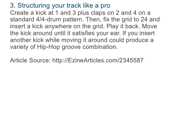 3. Structuring your track like a proCreate a kick at 1 and 3 plus claps on 2 and 4 on astandard 4/4-drum pattern. Then, fi...