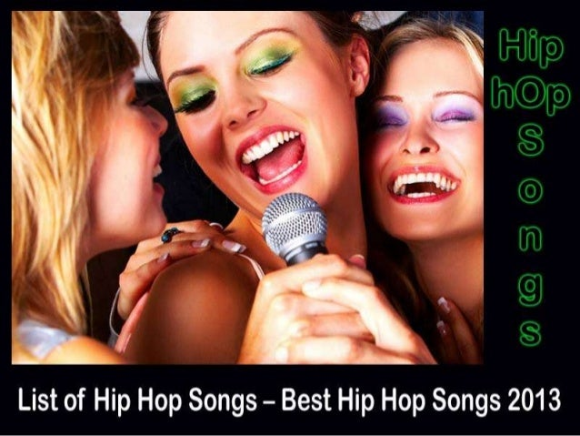 http://freeentertainmentnews.org/list-of-hip-hop-songs-best-hip-hop-songs-2013/