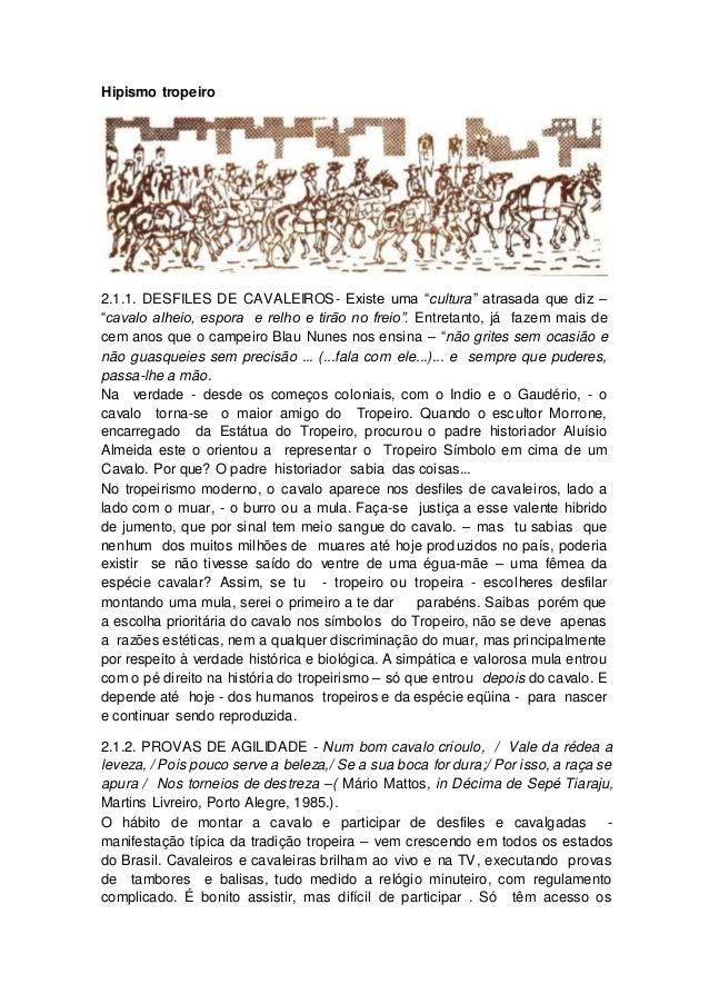 """Hipismo tropeiro 2.1.1. DESFILES DE CAVALEIROS- Existe uma """"cultura"""" atrasada que diz – """"cavalo alheio, espora e relho e t..."""