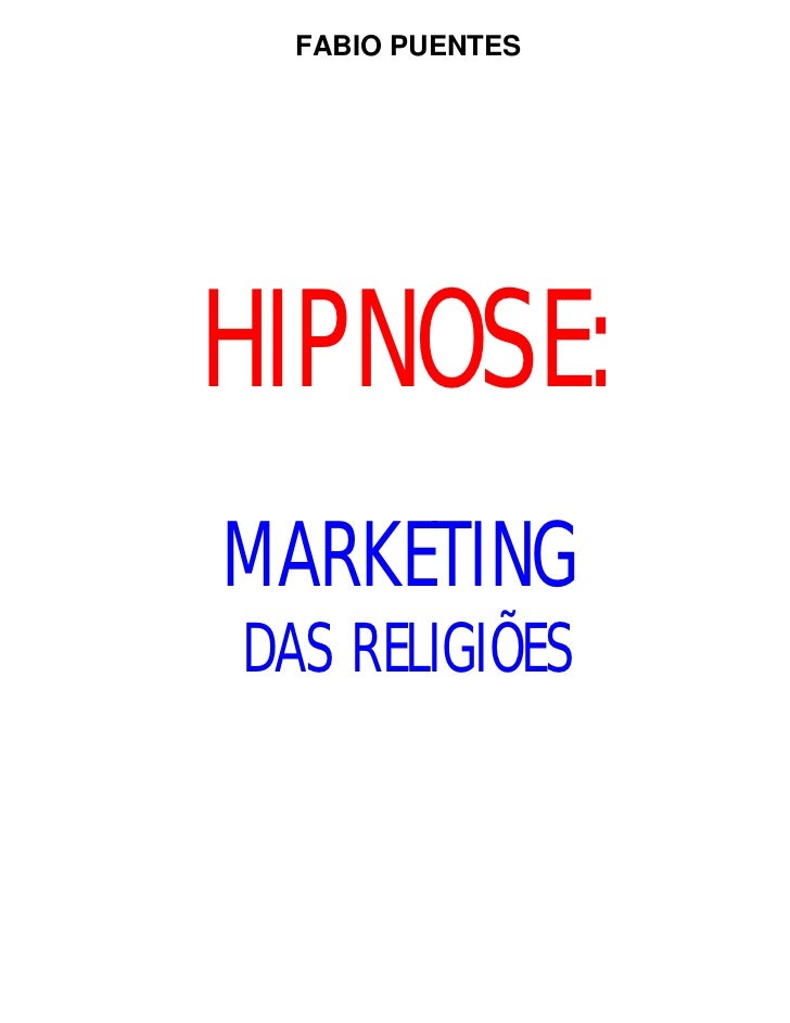FABIO PUENTESHIPNOSE:MARKETINGDAS RELIGIÕES