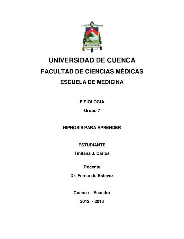 UNIVERSIDAD DE CUENCAFACULTAD DE CIENCIAS MÉDICAS     ESCUELA DE MEDICINA            FISIOLOGIA              Grupo 7      ...