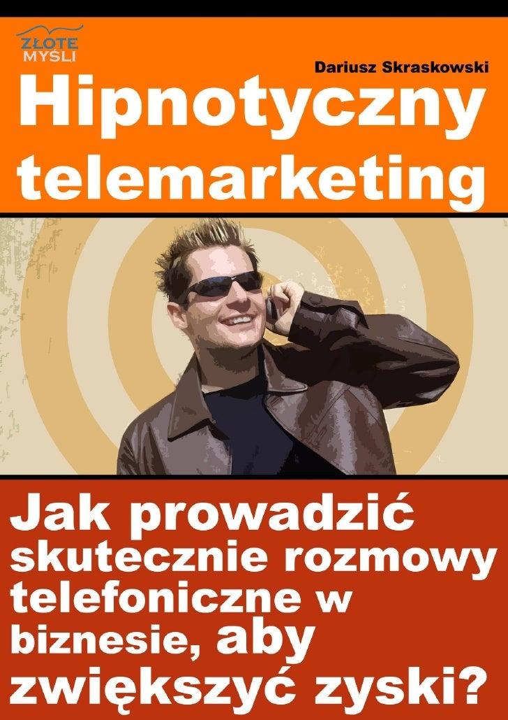 Niniejszy darmowy ebook zawiera fragment pełnej wersji pod tytułem:                           Hipnotyczny telemarketing   ...
