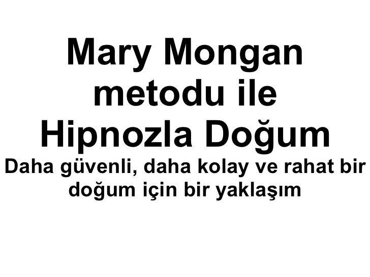 Mary Mongan metodu ile Hipnozla Doğum Daha güvenli, daha kolay ve rahat bir doğum için bir yaklaşım