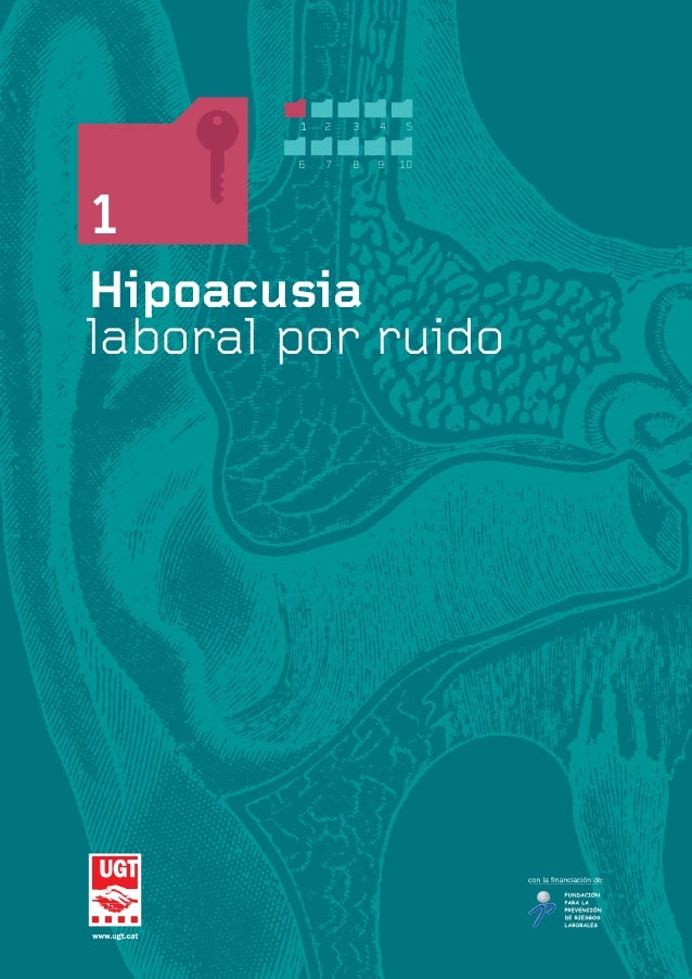 1 Hipoacusia laboral por ruido 1 2 3 4 5 6 7 8 9 10 HIPOACUSIAOK 20/5/09 21:24 Página 1